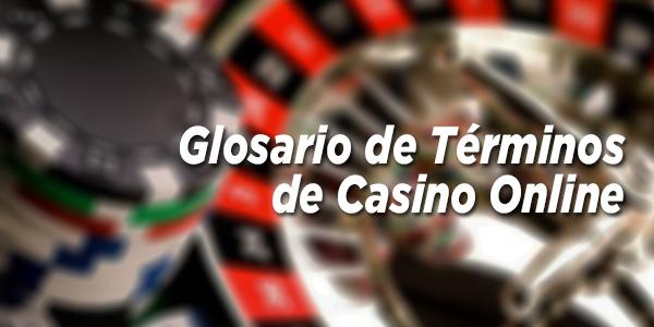 Glosario de términos de Casino Online