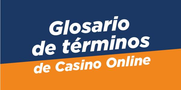 glosario de casinos online